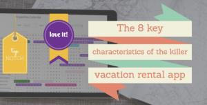 The 8 key characteristics of the killer vacation rental app