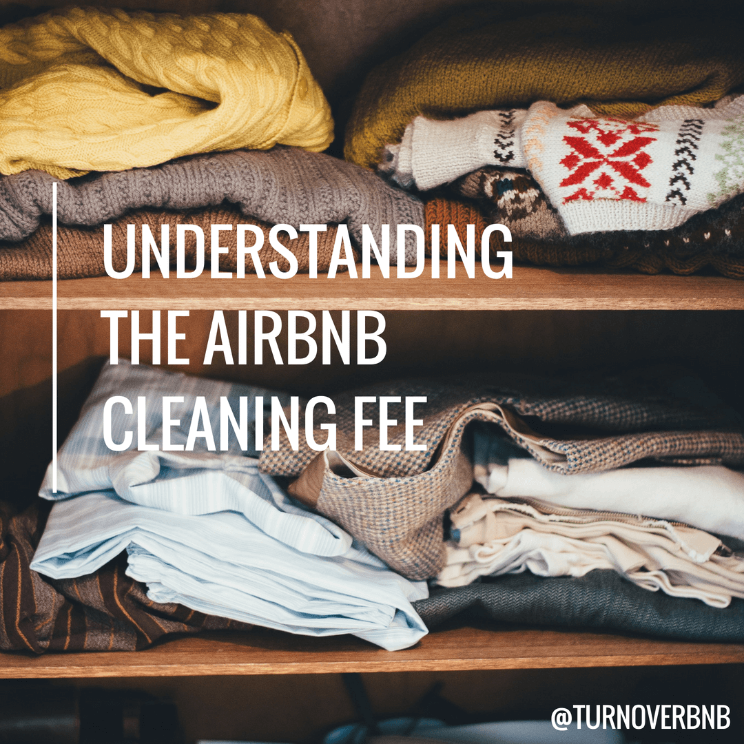 Understanding the Airbnb Cleaning Fee - TurnoverBnB