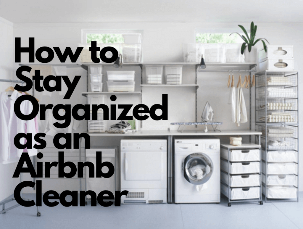 How to Stay Organized as an Airbnb Cleaner
